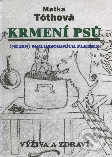 Krmení psů - Maťka Tóthová