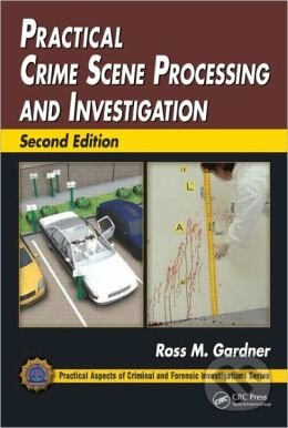 Practical Crime Scene Processing and Investigation - Ross M. Gardner