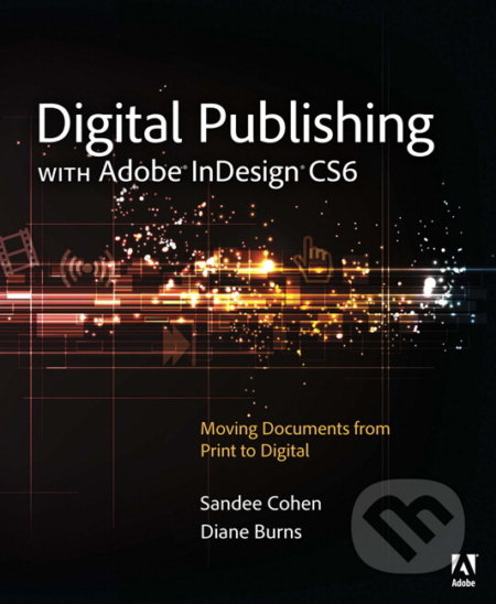 Digital Publishing with Adobe InDesign CS6 - Sandee Cohen, Diane Burns