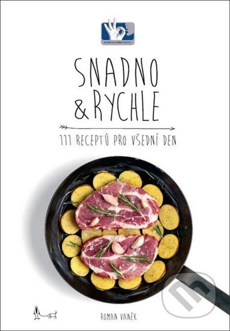 Snadno & Rychle - 111 receptů pro všední den - Roman Vaněk
