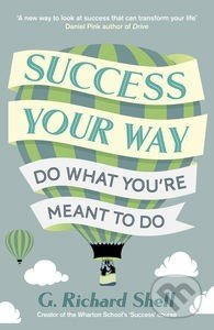 Success, Your Way - G. Richard Shell