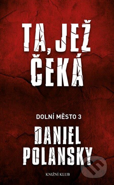 Dolní město 3: Ta, jež čeká - Daniel Polansky
