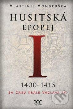 Husitská epopej (1400 - 1415) - Vlastimil Vondruška