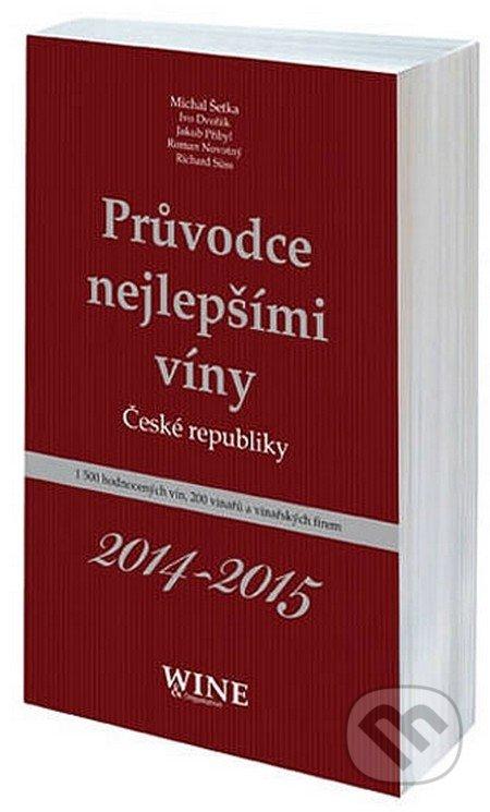 Průvodce nejlepšími víny České republiky - Kolektiv autorů