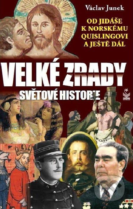 Velké zrady světové historie - Václav Junek