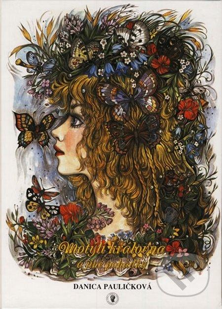 Motýlí královna a jiné pohádky - Danica Pauličková