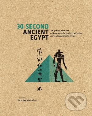 30-Second Ancient Egypt - Rachel Aronin