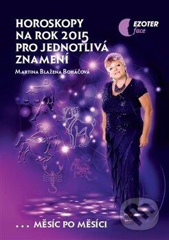 Horoskopy na rok 2015 pro jednotlivá znamení - Martina Blažena Boháčová