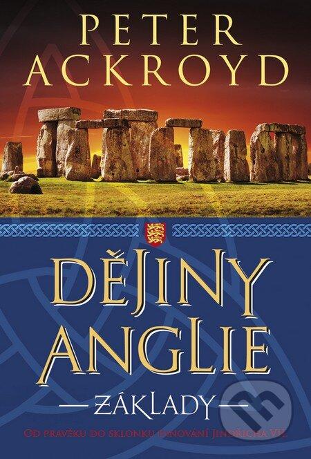 Dějiny Anglie: Základy - Peter Ackroyd