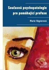 Současná psychopatologie pro pomáhající profese - Marie Vágnerová