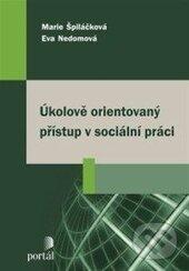 Úkolově orientovaný přístup v sociální práci - Marie Špiláčková, Eva Nedomová