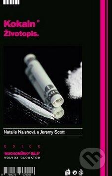 Kokain - Životopis - Natalie Naishová, Jeremy Scott