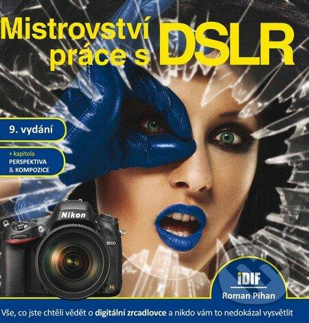 Mistrovství práce s DSLR - Roman Pihan
