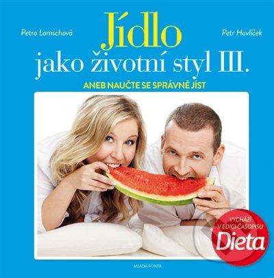 Jídlo jako životní styl III. - Petr Havlíček, Petra Lamschová