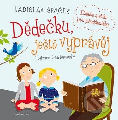 Dědečku, ještě vyprávěj - Ladislav Špaček, Jana Fernandes