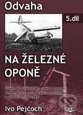Odvaha na železní oponě - Ivo Pejčoch
