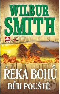 Řeka bohů: Bůh pouště - Wilbur Smith