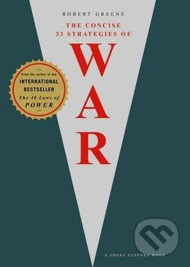 The Concise 33 Strategies of War - Robert Greene