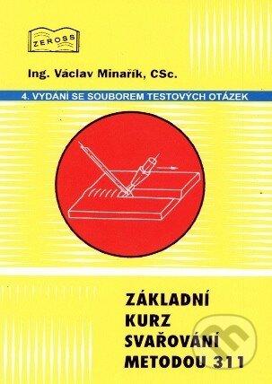 Základní kurz svařování metodou 311 - Václav Minařík