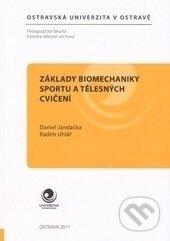 Základy biomechaniky sportu a tělesných cvičení - Daniel Jandačka