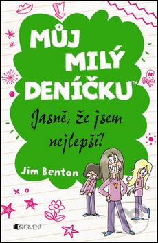 Můj milý deníčku: Jasně, že jsem nejlepší! - Jim Benton