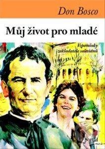 Můj život pro mladé - Don Bosco
