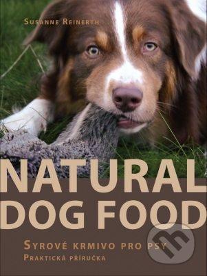 Natural Dog Food - Syrové krmivo pro psy - Susanne Reinerth