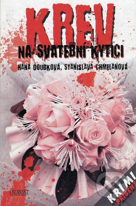 Krev na svetební kytici - Hana Doubková, Stanislava Chmelanová
