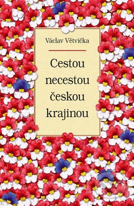 Cestou necestou českou krajinou - Václav Větvička