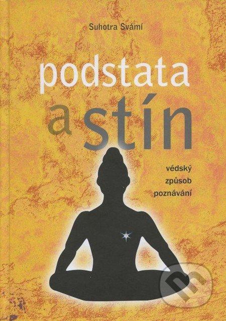 Podstata a stín - Suhotra Svámí