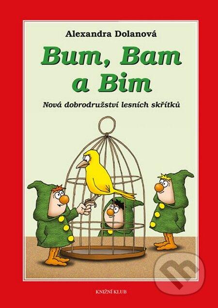 Bum, Bam a Bim - Nová dobrodružství lesních skřítků - Alexandra Dolanová