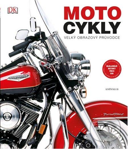Motocykly - Velký obrazový průvodce -