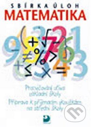 Matematika - sbírka úloh, příprava k přijímacím zkouškám na střední školy : procvičování učiva základní školy - Náhled učebnice