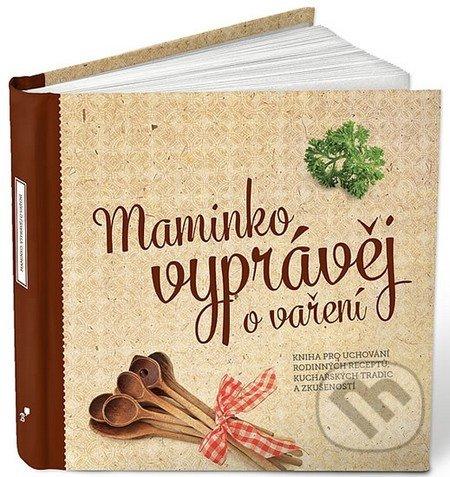 Maminko, vyprávěj o vaření - Monika Kopřivová