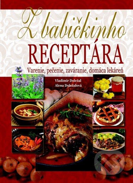Z babičkinho receptára - Alena Doležalová, Vladimír Doležal