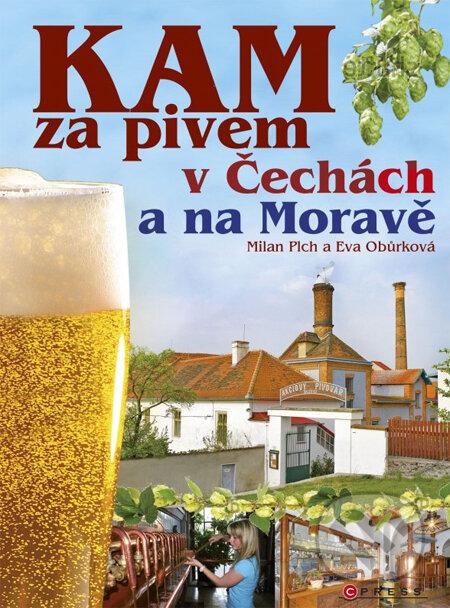 Kam za pivem v Čechách a na Moravě - Milan Plch, Eva Obůrková