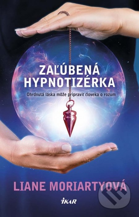Zaľúbená hypnotizérka - Liane Moriarty