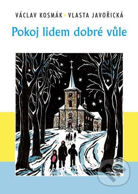 Pokoj lidem dobré vůle - Václav Kosmák, Vlasta Javořická