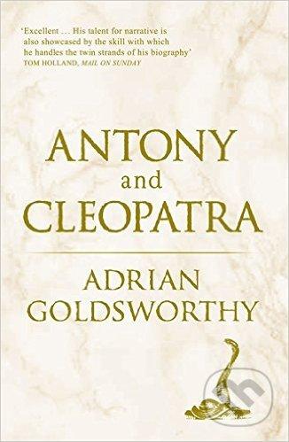 Antony and Cleopatra - Adrian Goldsworthy