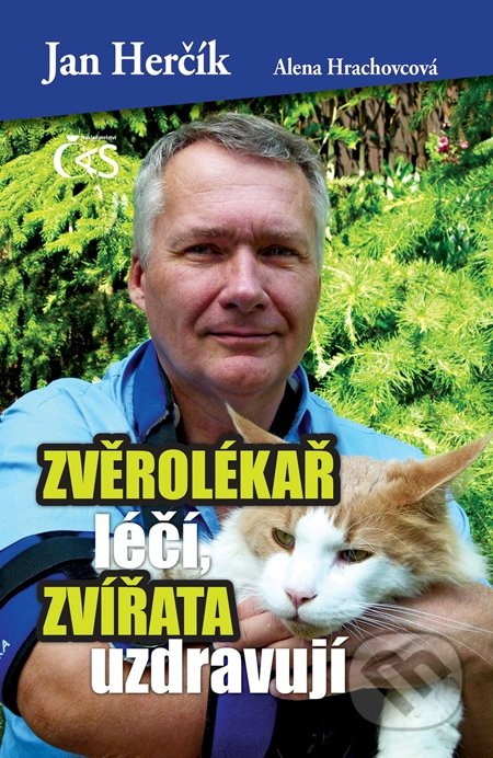 Zvěrolékař léčí, zvířata uzdravují - Jan Herčík, Alena Hrachovcová
