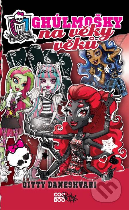 Monster High: Ghúlmošky na věky věků - Gitty Daneshvari