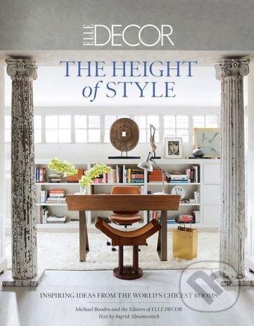 Elle Decor: The Height of Style - Michael Boodro