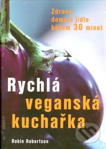 Rychlá veganská kuchařka - Robin Robertson