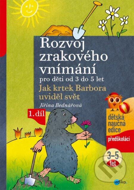 Rozvoj zrakového vnímání pro děti od 3 do 5 let (1. díl) - Jiřina Bednářová
