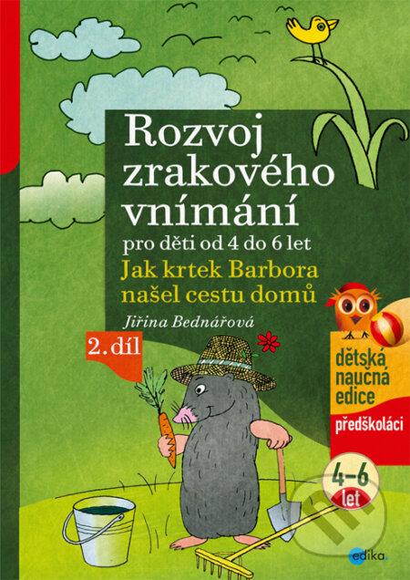Rozvoj zrakového vnímání pro děti od 4 do 6 let (2. díl) - Jiřina Bednářová