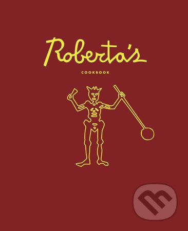 Roberta's Cookbook - Carlo Mirarchi