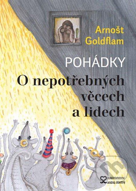 O nepotřebných věcech a lidech - Arnošt Goldflam