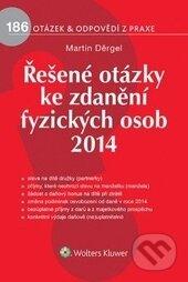 Řešené otázky ke zdanění fyzických osob 2014 - Martin Děrgel