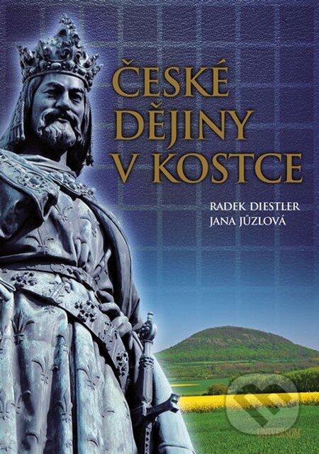 České dějiny v kostce - Radek Diestler, Jana Jůzlová