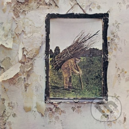 Led Zeppelin: Led Zeppelin IV - Led Zeppelin